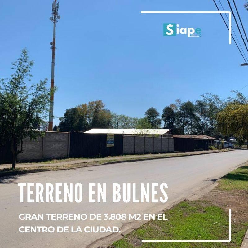 TERRENO EN BULNES 3.808 M2 CENTRO DE LA CIUDAD.