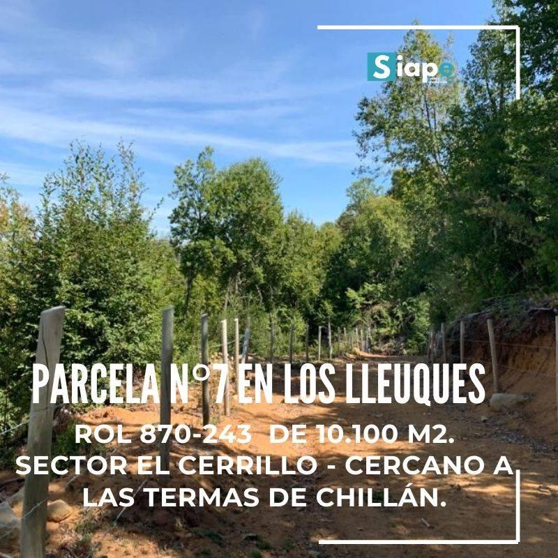 PARCELA DE 10.100 M2 CON ROL  LOS LLEUQUES – SECTOR EL CERRILLO - CERCANO A LAS TERMAS DE CHILLÁN.