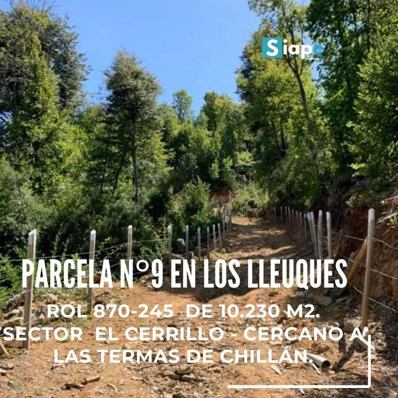 PARCELA N°9  DE 10.230 M2 CON ROL  LOS LLEUQUES – SECTOR EL CERRILLO - CERCANO A LAS TERMAS DE CHILLÁN.