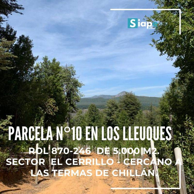 VENDO PARCELA N°10  LOS LLEUQUES – SECTOR EL CERRILLO - CERCANO A LAS TERMAS DE CHILLÁN.